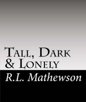 Tall, Dark & Lonely